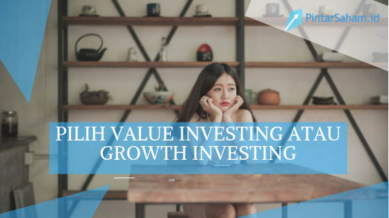 Pilih Value investing atau growth investing
